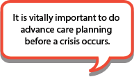 Advance care planning decisions are vitally important.